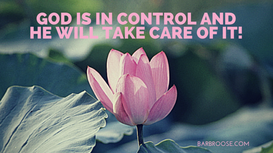 "God is in control and He will take care of ""it"""