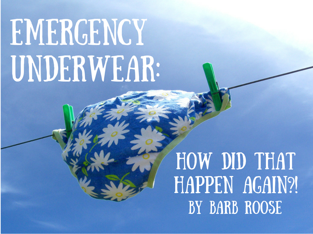 Emergency Underwear: How Did That Happen Again?!