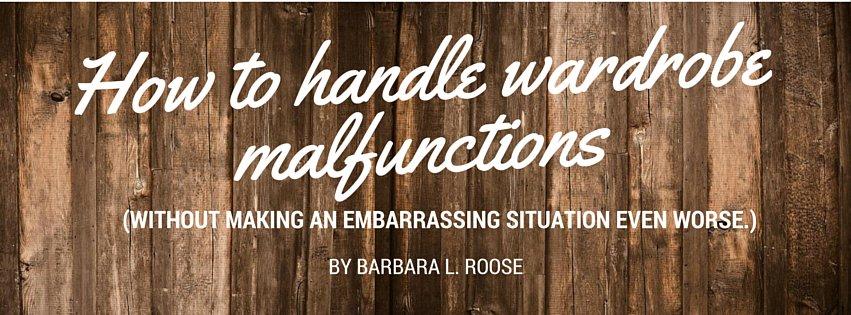How to Handle Wardrobe Malfunctions