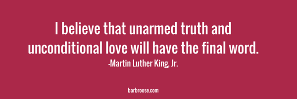 MLK quote unarmed truth love