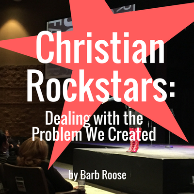 Christian RockStars: Dealing with the Pedestals that We Created
