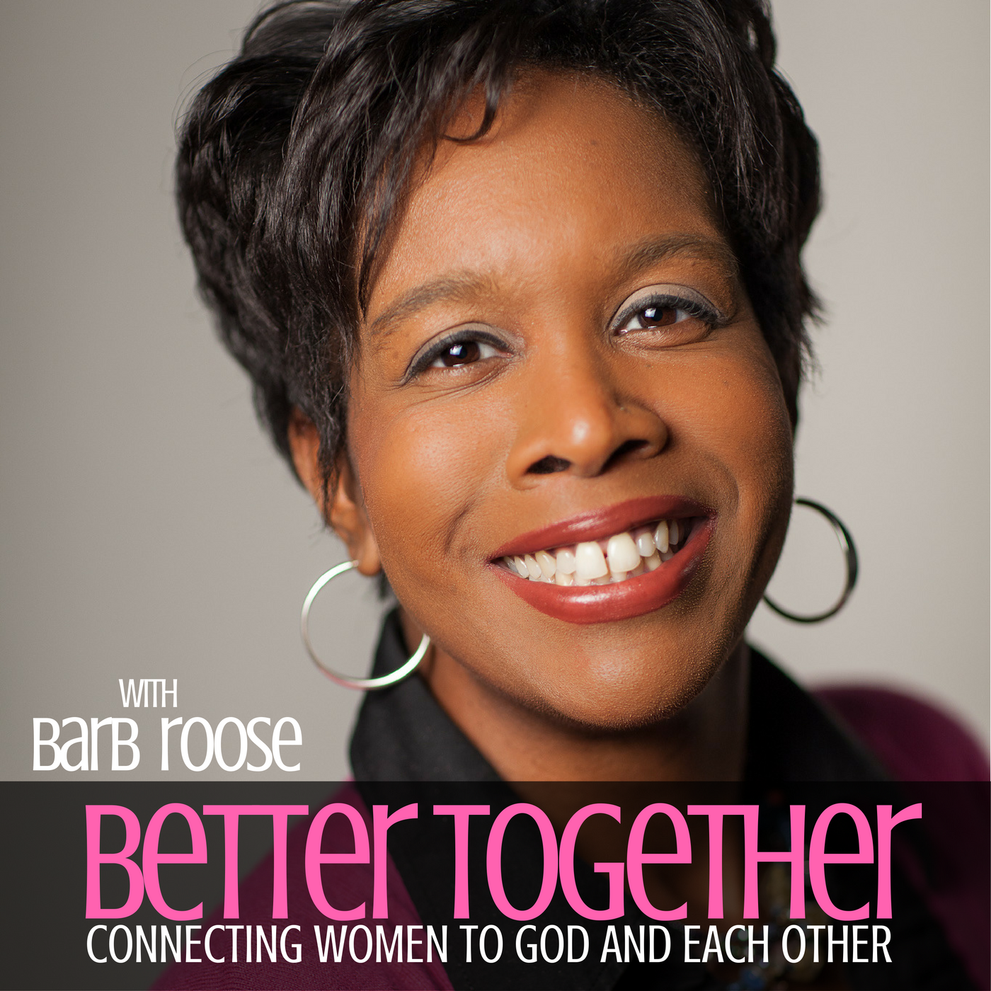Introducing the Better Together Podcast with Barb Roose