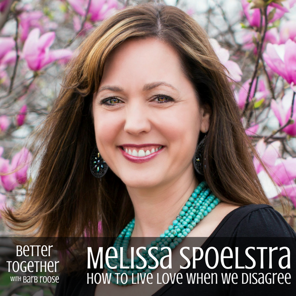 Better Together Podcast with Melissa Spoelstra (Ep 3)