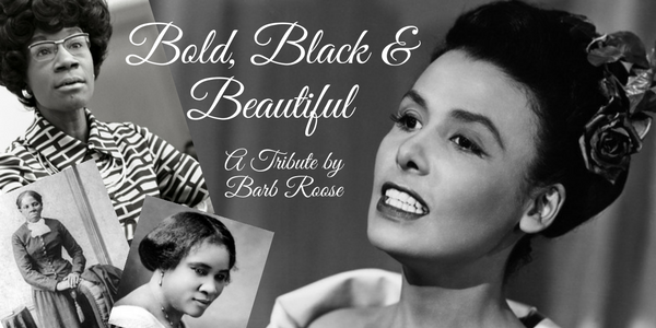 Bold, Black & Beautiful: My Black History Tribute