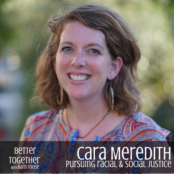 Pursuing Racial & Social Justice – Cara Meredith
