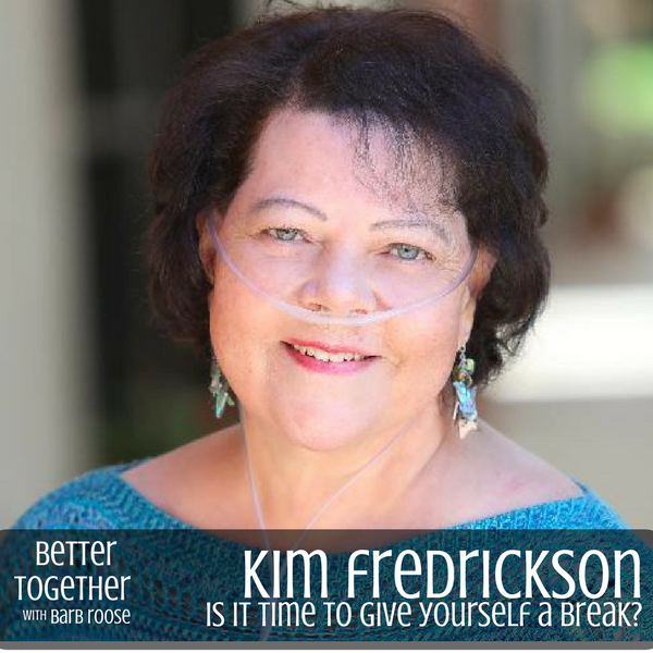 Give Yourself a Break with Kim Fredrickson