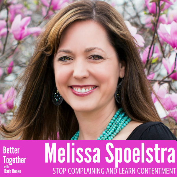Stop Complaining with Melissa Spoelstra