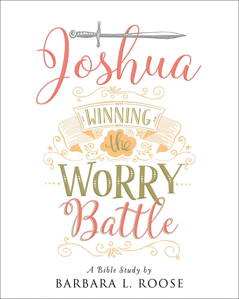 Joshua: Winning the Worry Battle (Bible Study)