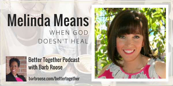 Chronic Pain: When God doesn't heal with Melinda Means