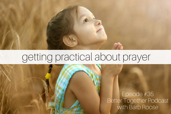 Getting Practical about Prayer – Janet McHenry