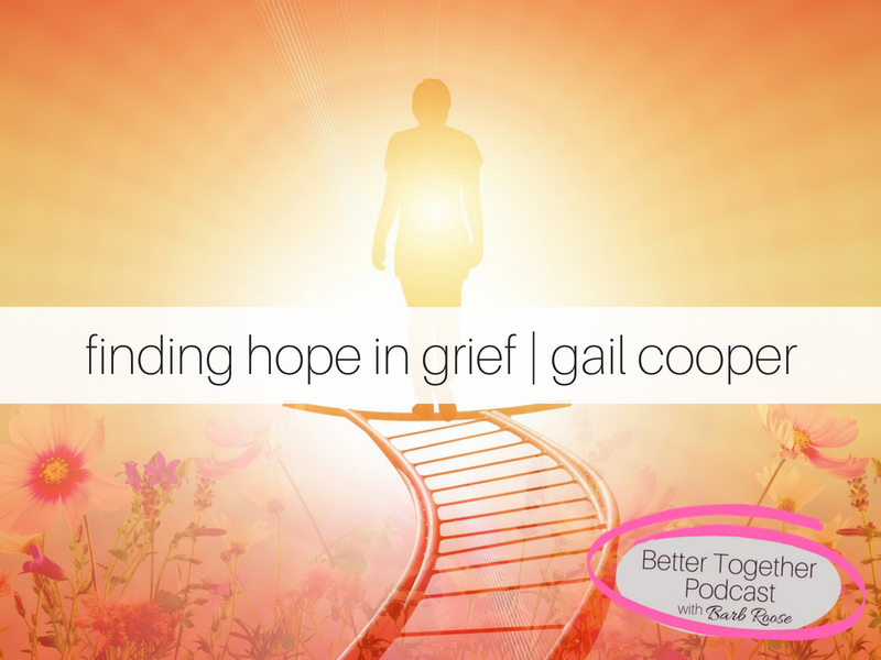 Finding Hope in Grief – Interview with Gail Cooper