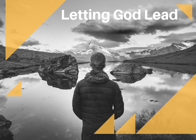 Letting God Lead