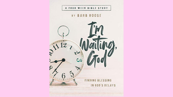 COMING THIS FALL! I'm Waiting, God: Finding Blessing in God's Delays