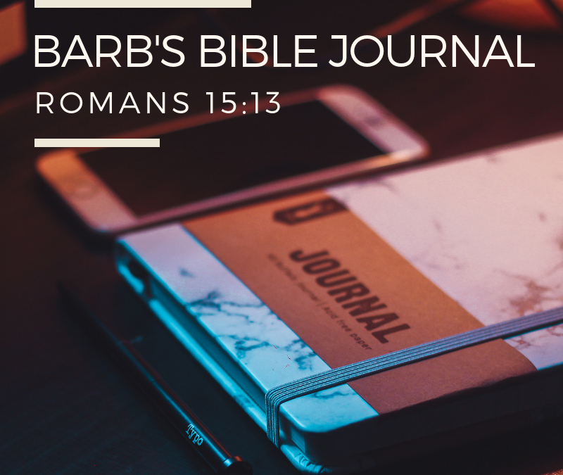 Barb's Bible Journal: Romans 15:13