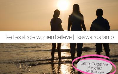 Five Lies that Single Women Believe | Interview with Kaywanda Lamb