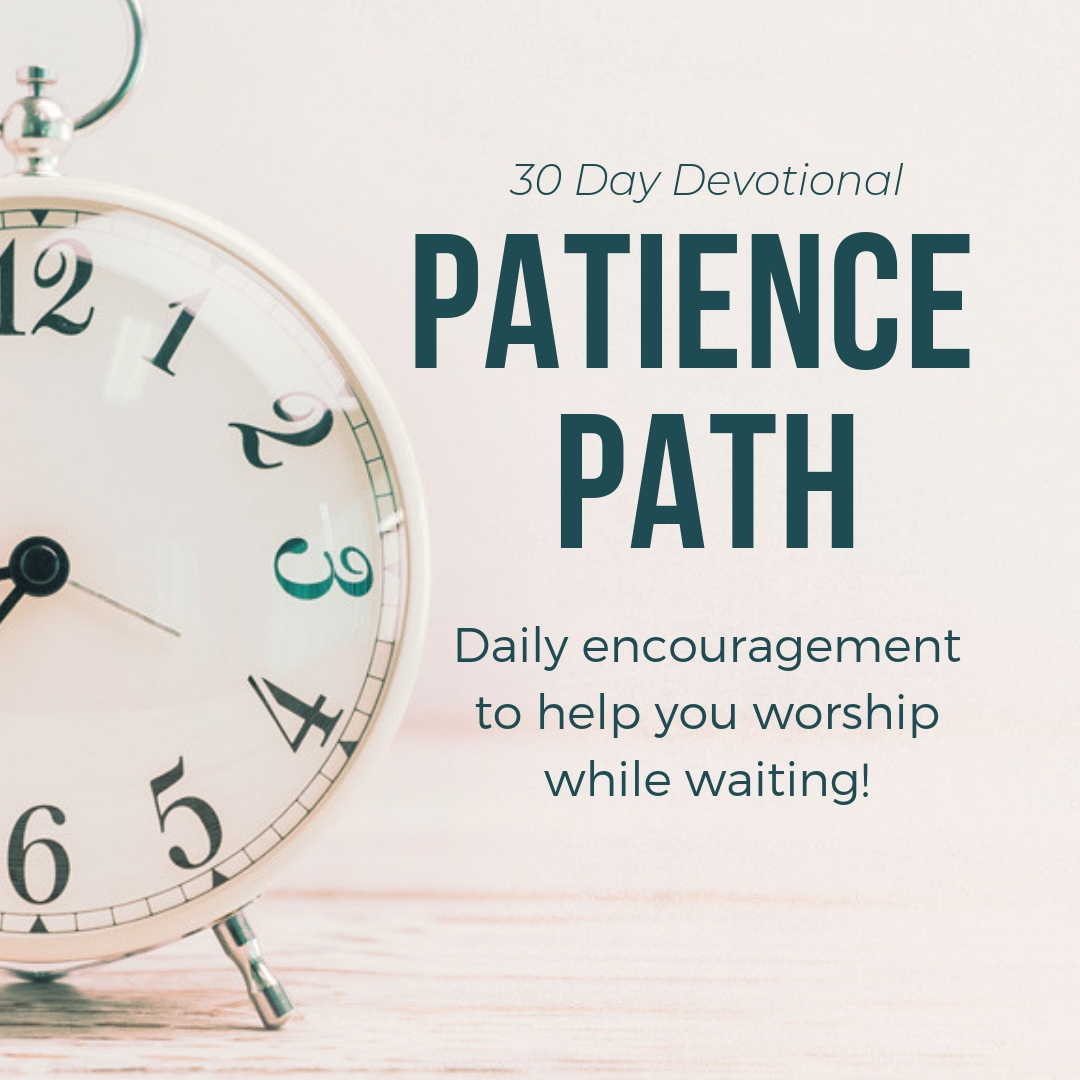 Join the Patience Path 30-day email devotional experience!