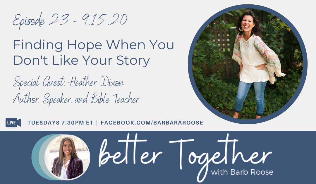 Finding Hope When You Don't Like Your Story with Heather Dixon