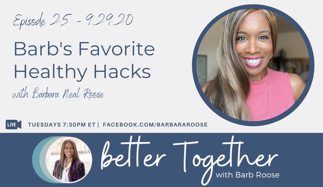 Barb's Favorite Healthy Hacks