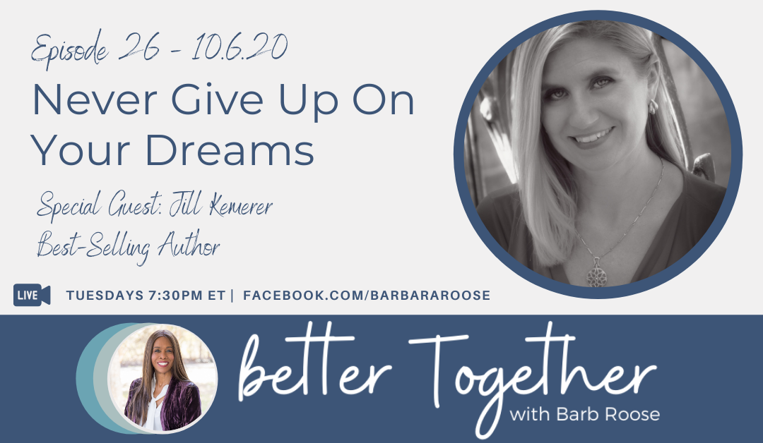 Never Give Up On Your Dreams with Jill Kemerer