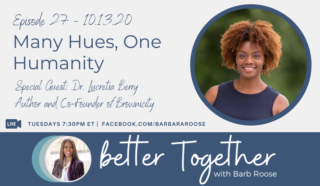 Many Hues, One Humanity with Dr. Lucretia Berry