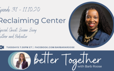 Reclaiming Center with Susan Seay
