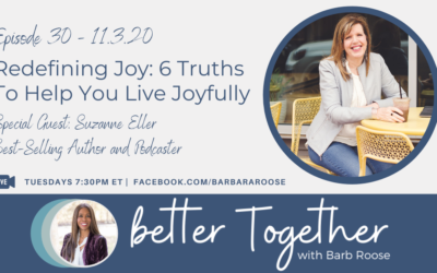 Redefining Joy: 6 Truths To Help You Live Joyfully with Suzanne Eller