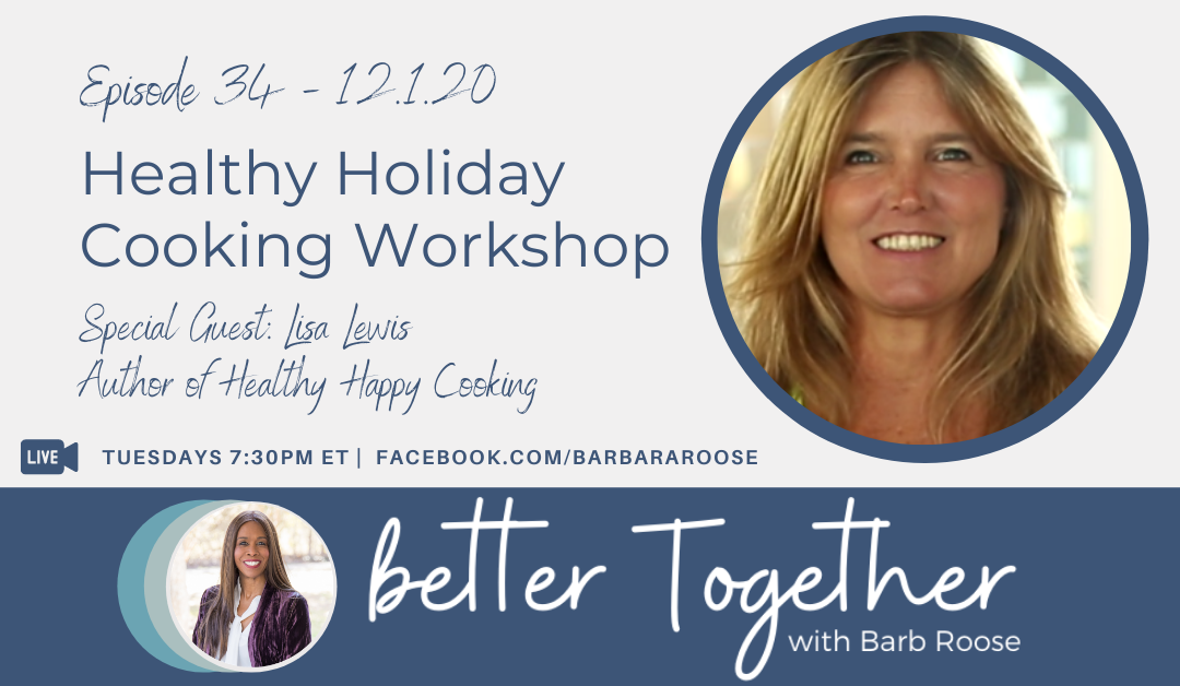 Healthy Holiday Cooking Workshop with Lisa Lewis