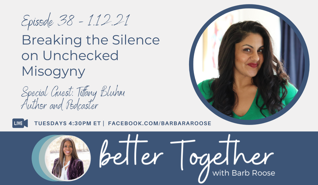 Breaking the Silence on Unchecked Misogyny with Tiffany Bluhm