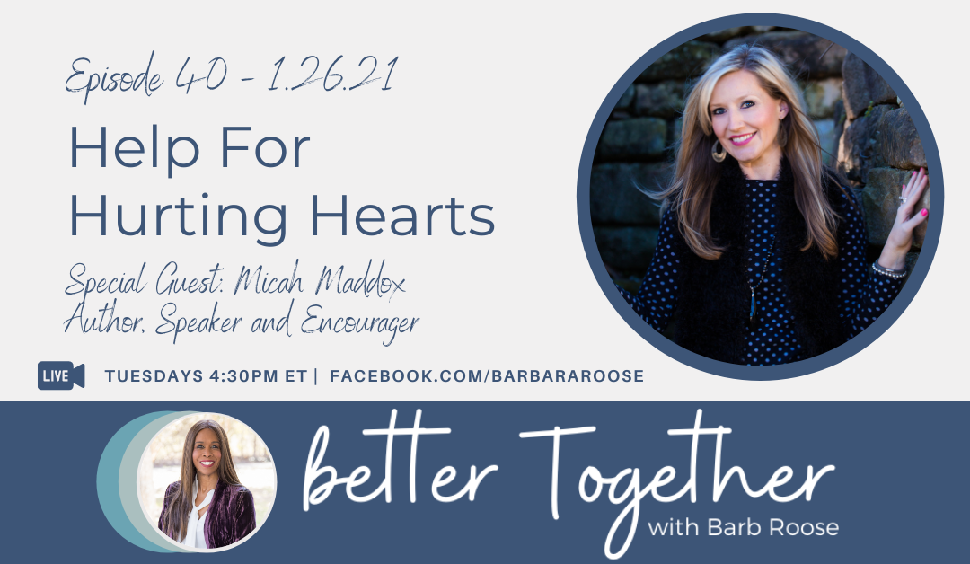 Help for Hurting Hearts with Micah Maddox