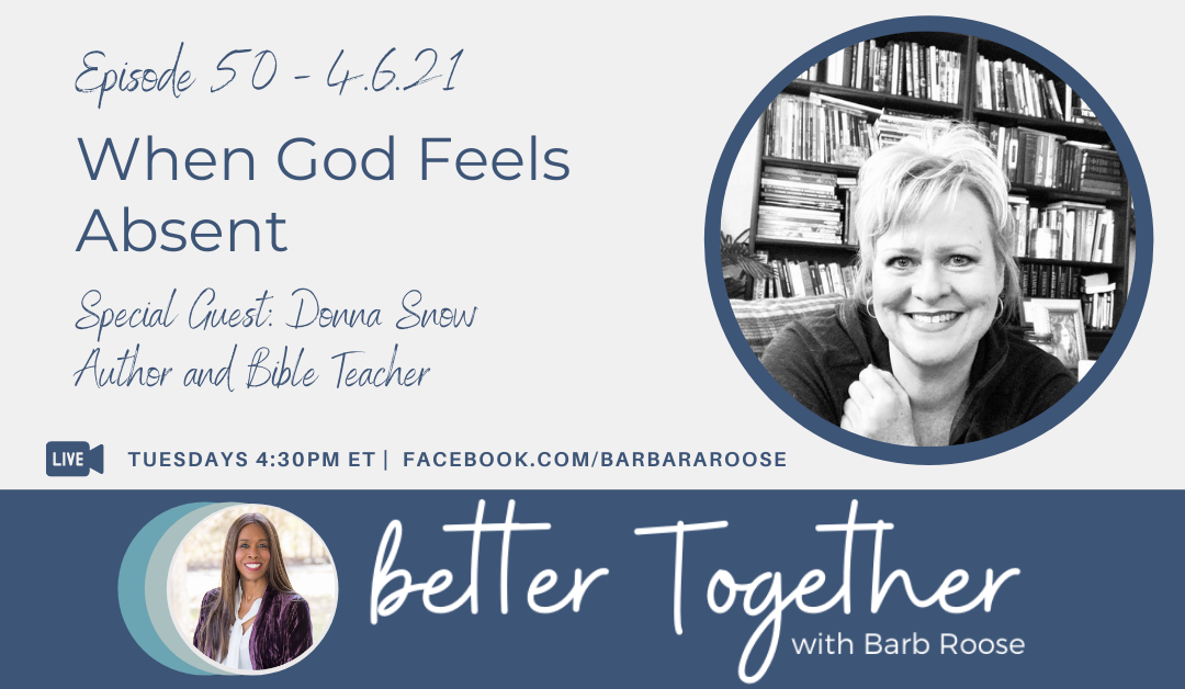 When God Feels Absent with Donna Snow