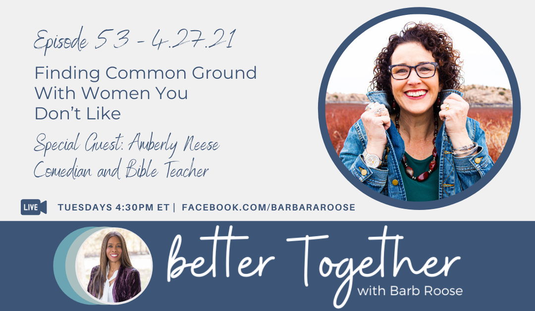 Finding Common Ground With Women You Don't Like with Amberly Neese
