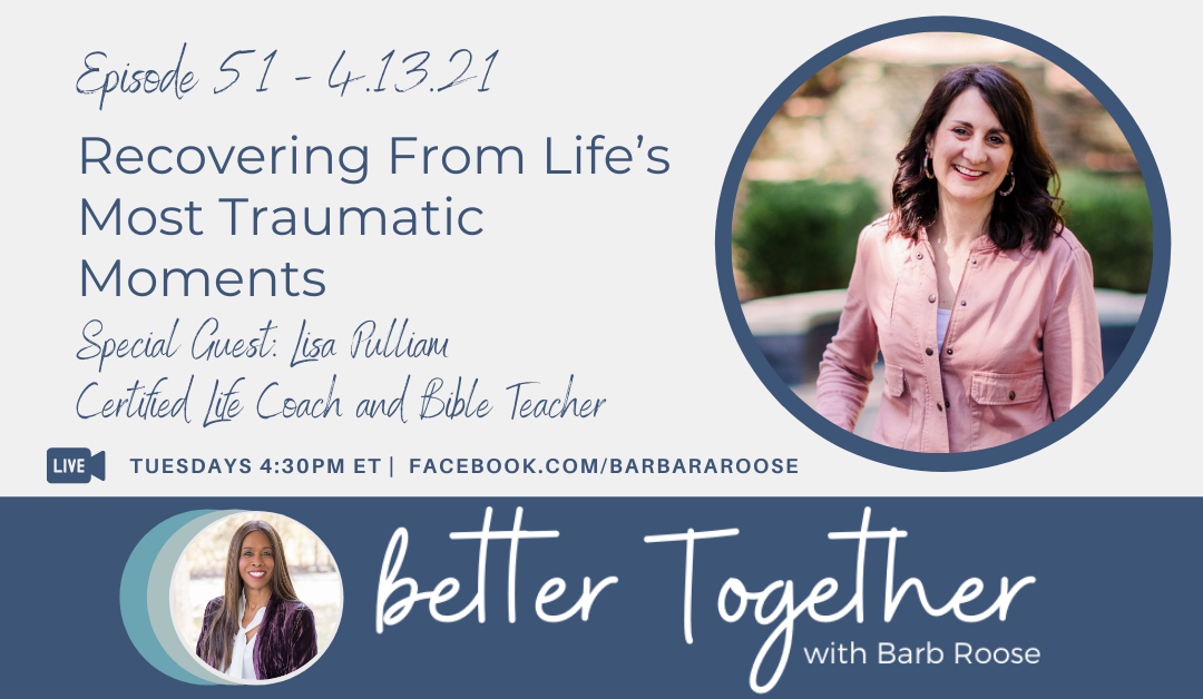 Recovering From Life's Most Traumatic Moments with Elisa Pulliam