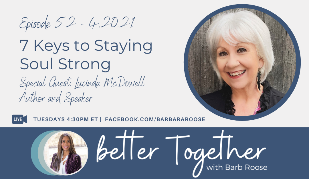 7 Keys to Staying Soul Strong with Lucinda McDowell