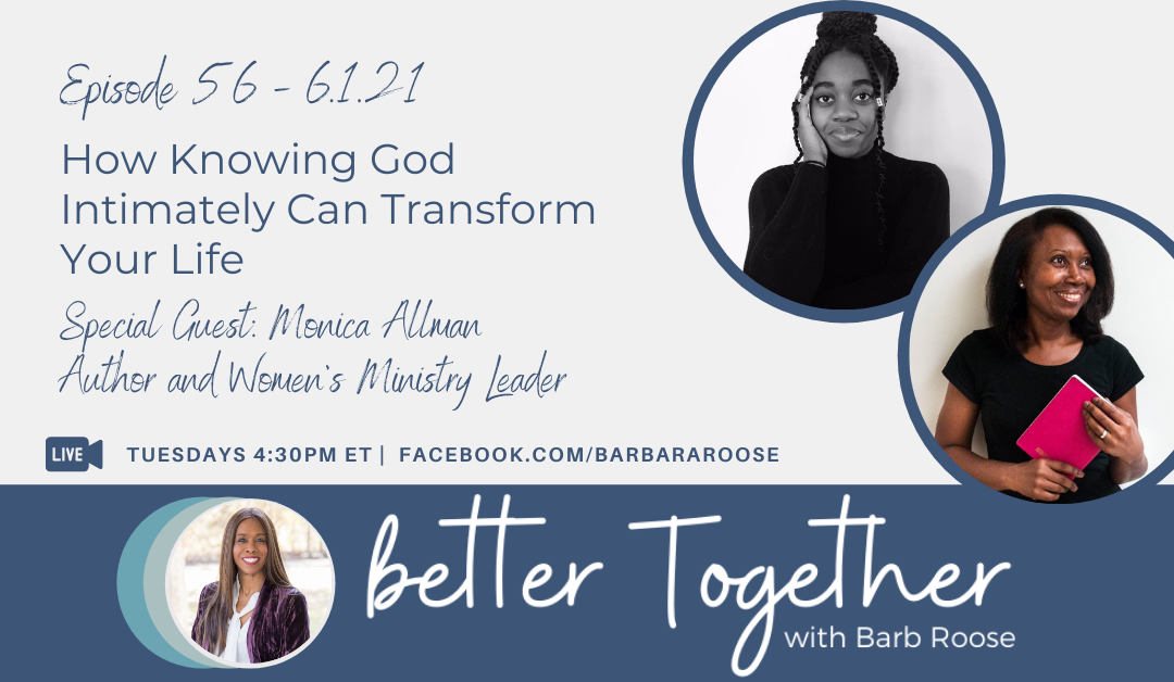 How Knowing God Intimately Can Transform Your Life with Monica Allman