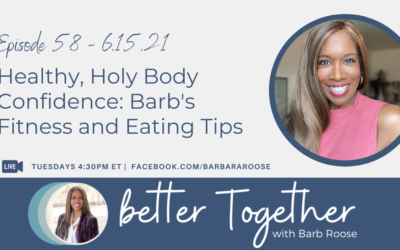 Healthy, Holy Body Confidence: Barb's Fitness and Eating Tips