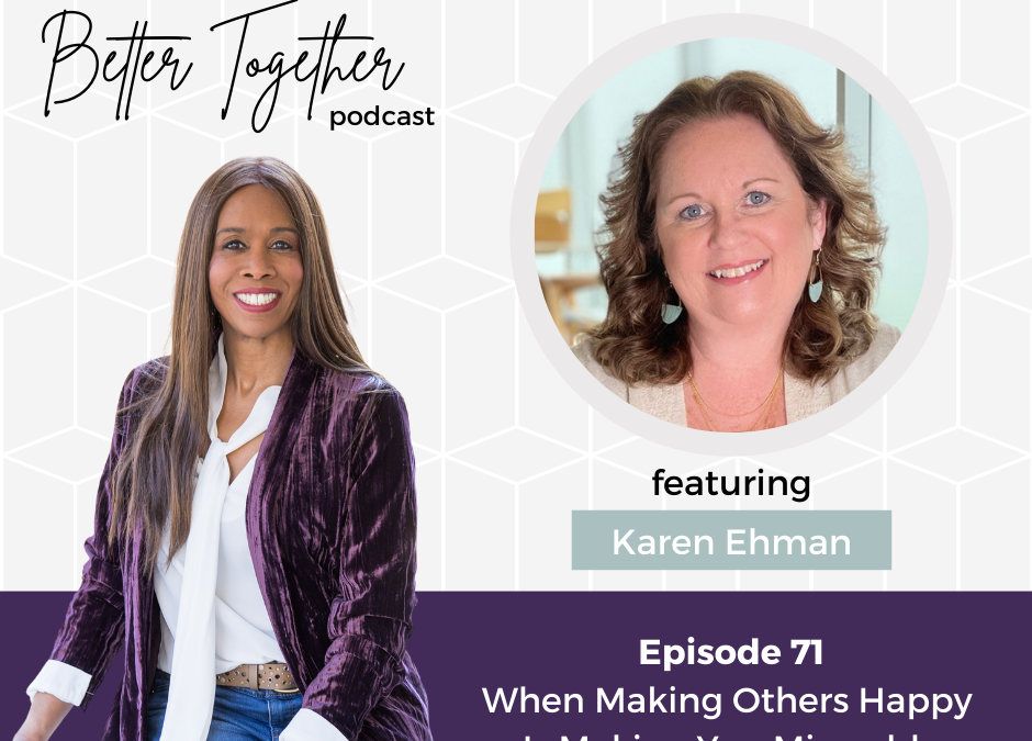 When Making Others Happy Is Making You Miserable | Interview with Karen Ehman