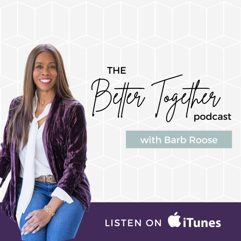 Better Together with Barb Roose